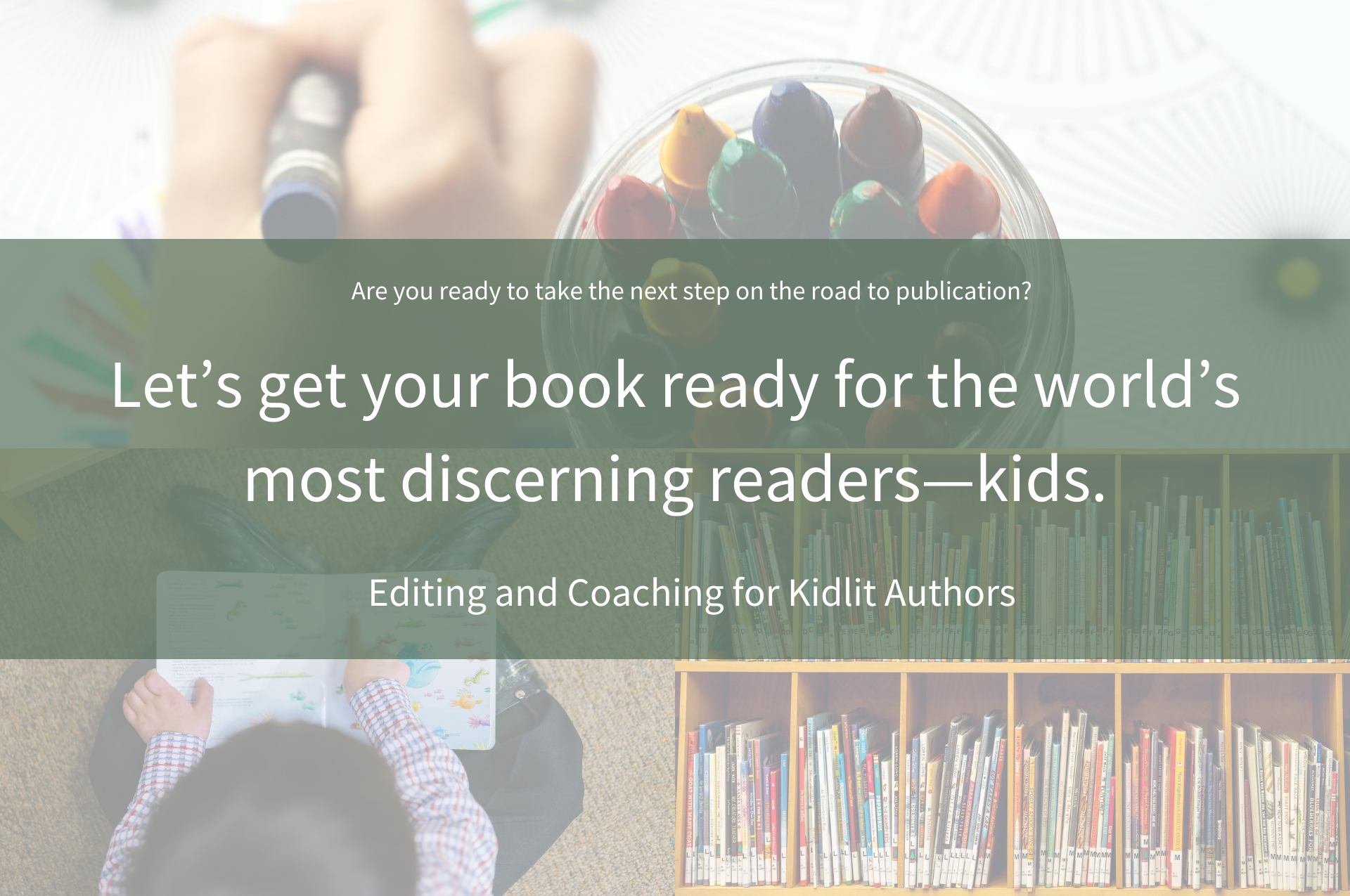 Let's get your book ready for the world's most discerning audience--kids.